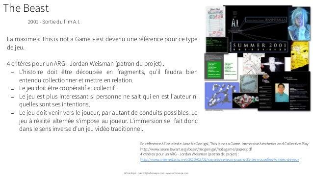 Urban Expé - contact@urbanexpe.com - www.urbanexpe.com La maxime « This is not a Game » est devenu une référence pour ce t...