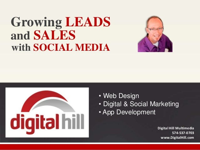 Growing LEADS and SALES with SOCIAL MEDIA  • Web Design • Digital & Social Marketing • App Development Digital Hill Multim...
