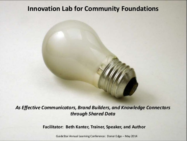 Guidestar Annual Learning Conference: Donor Edge Innovation Lab for Community Foundations As Effective Communicators, Bran...