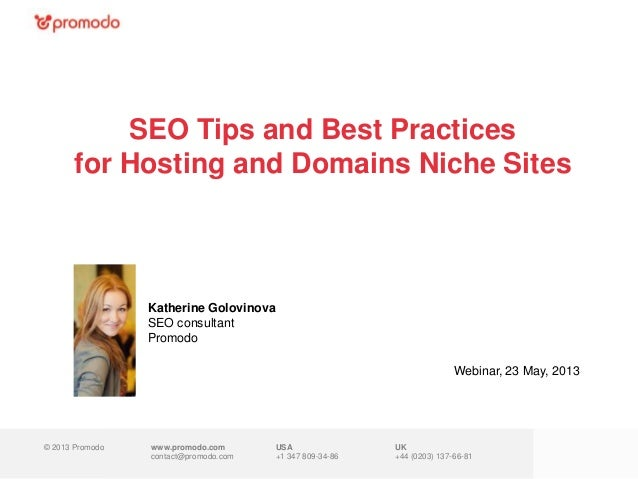 © 2013 Promodo www.promodo.comcontact@promodo.comUK+44 (0203) 137-66-81SEO Tips and Best Practicesfor Hosting and Domains ...