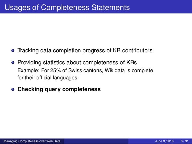 Usages of Completeness Statements Tracking data completion progress of KB contributors Providing statistics about complete...