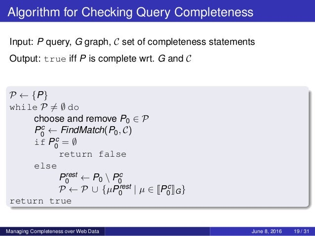Algorithm for Checking Query Completeness Input: P query, G graph, C set of completeness statements Output: true iff P is ...