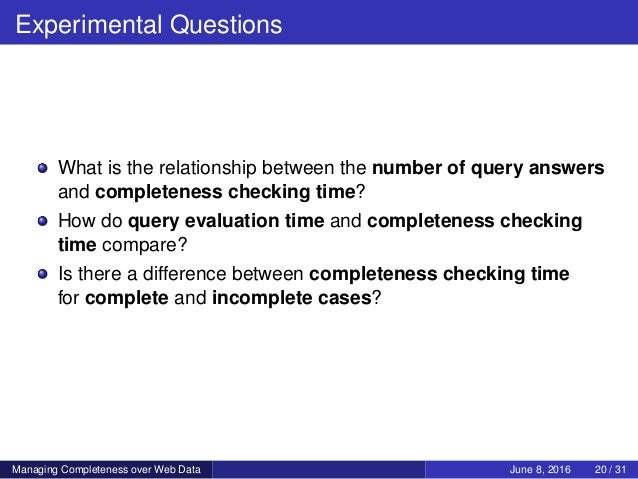 Experimental Questions What is the relationship between the number of query answers and completeness checking time? How do...