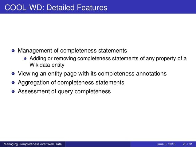 COOL-WD: Detailed Features Management of completeness statements Adding or removing completeness statements of any propert...