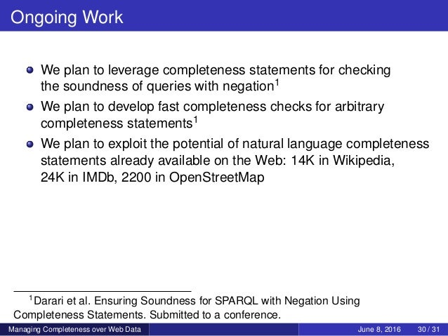 Ongoing Work We plan to leverage completeness statements for checking the soundness of queries with negation1 We plan to d...