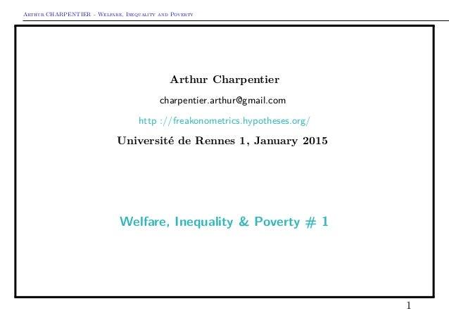 Arthur CHARPENTIER - Welfare, Inequality and Poverty Arthur Charpentier charpentier.arthur@gmail.com http ://freakonometri...
