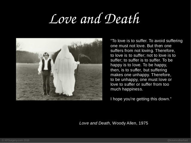 """© XPSurgery.com 2016 @kevinrutherford LoveandDeath """"To love is to suffer. To avoid suffering one must not love. But then..."""