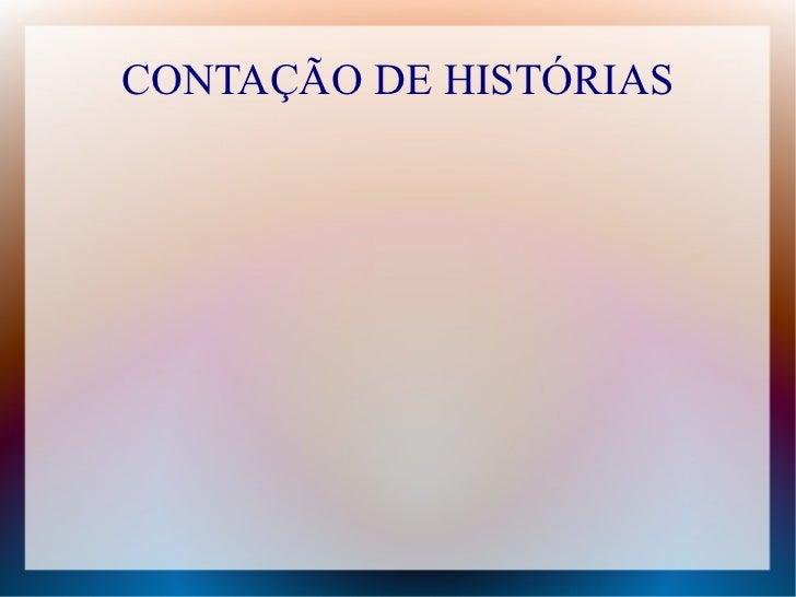 CONTAÇÃO DE HISTÓRIAS