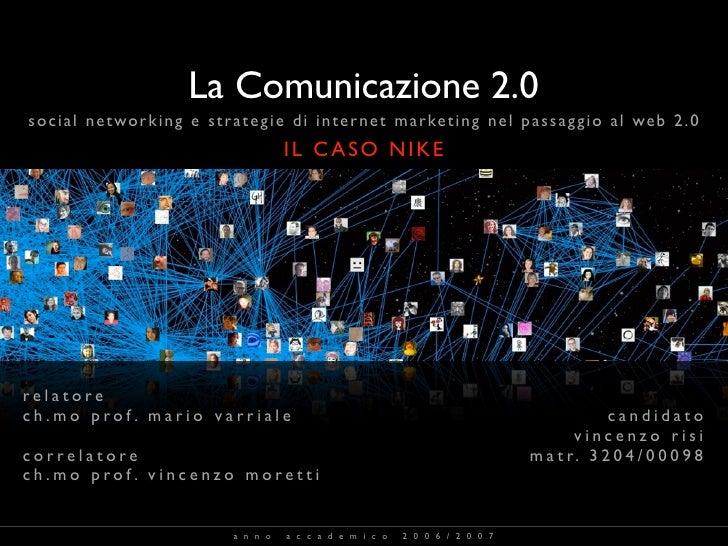 La Comunicazione 2.0 s o c i a l n e t w o r k i n g e s t r a t e g i e d i i n t e r n e t m a r ke t i n g n e l p a s ...