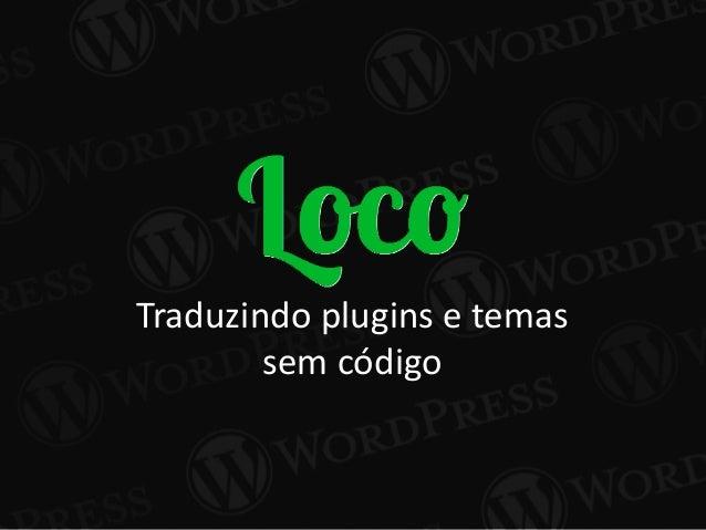 Traduzindo plugins e temas sem código