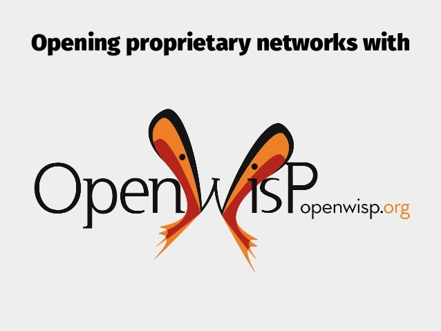 Opening proprietary networks with
