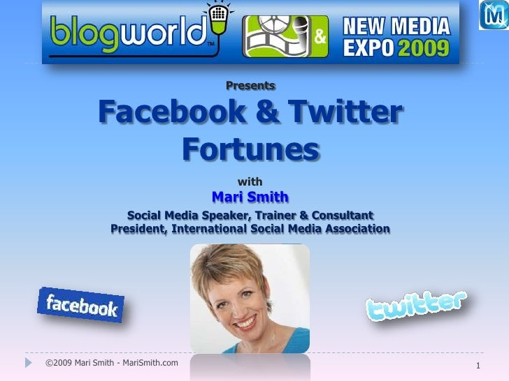 Presents<br />Facebook & Twitter Fortunes<br />with<br />Mari Smith<br />Social Media Speaker, Trainer & ConsultantPreside...