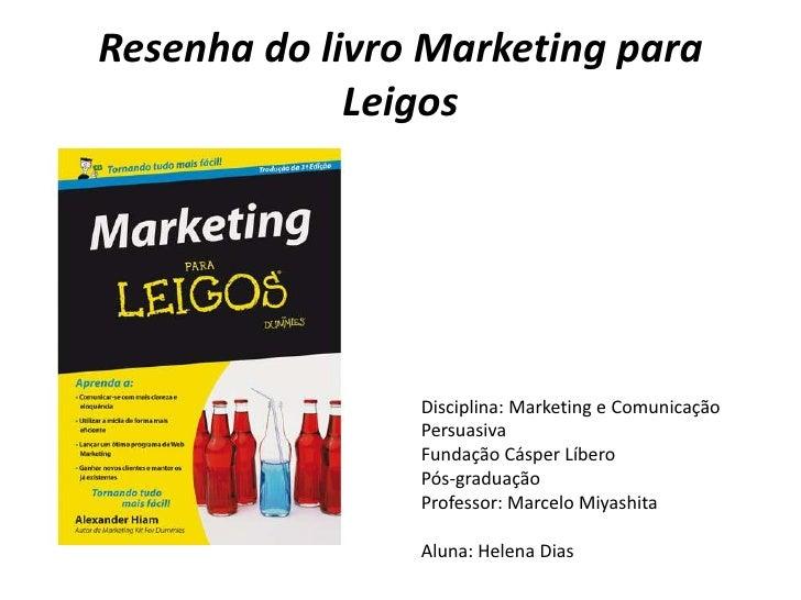 Resenha do livro Marketing para             Leigos                Disciplina: Marketing e Comunicação                Persu...