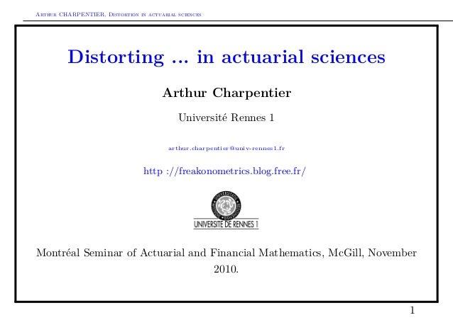 Arthur CHARPENTIER, Distortion in actuarial sciences Distorting ... in actuarial sciences Arthur Charpentier Université Re...
