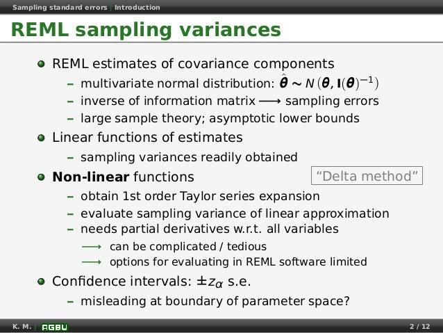 Sampling standard errors   Introduction REML sampling variances REML estimates of covariance components – multivariate nor...