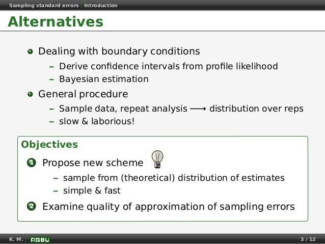 Sampling standard errors   Introduction Alternatives Dealing with boundary conditions – Derive confidence intervals from pr...