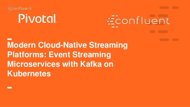 Modern Cloud-Native Streaming Platforms: Event Streaming Microservices with Kafka on Kubernetes