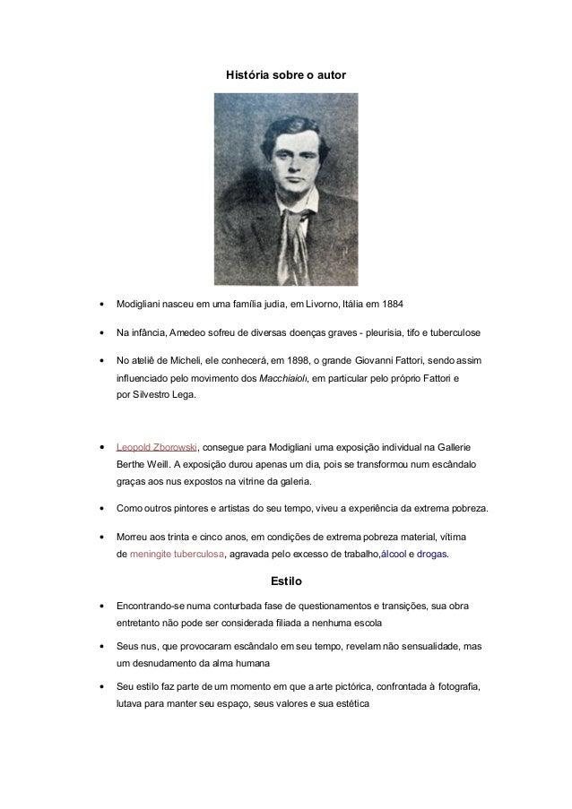 História sobre o autor•   Modigliani nasceu em uma família judia, em Livorno, Itália em 1884•   Na infância, Amedeo sofreu...