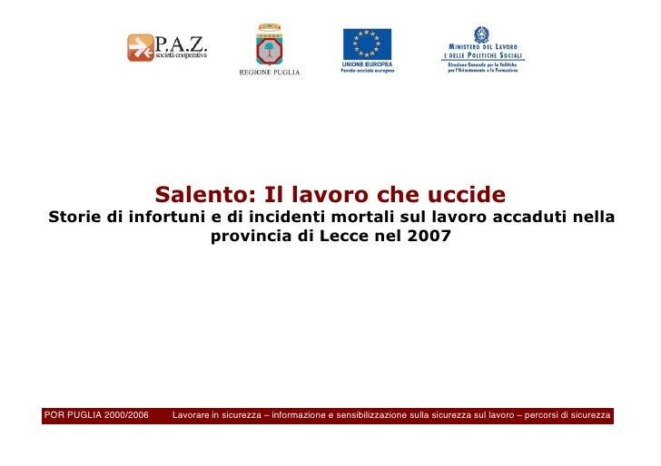 Salento: Il lavoro che uccide Storie di infortuni e di incidenti mortali sul lavoro accaduti nella                     pro...