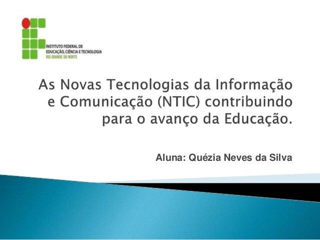 Aluna: Quézia Neves da Silva