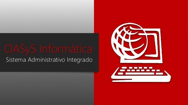 OASyS Informática Sistema Administrativo Integrado