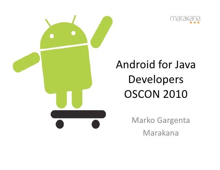 Android  for  Java     Developers    OSCON  2010        Marko  Gargenta         Marakana