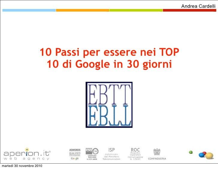 Andrea Cardelli                      10 Passi per essere nei TOP                       10 di Google in 30 giornimartedì 30...