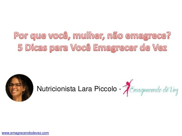 Nutricionista Lara Piccolo - www.emagrecendodevez.com