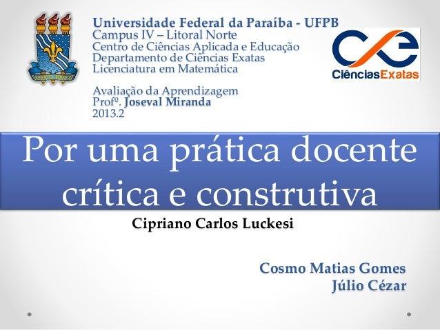 Universidade Federal da Paraíba - UFPB Campus IV – Litoral Norte Centro de Ciências Aplicada e Educação Departamento de Ci...