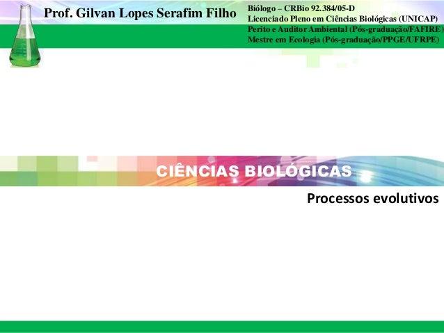 Biólogo – CRBio 92.384/05-D Licenciado Pleno em Ciências Biológicas (UNICAP) Perito e Auditor Ambiental (Pós-graduação/FAF...