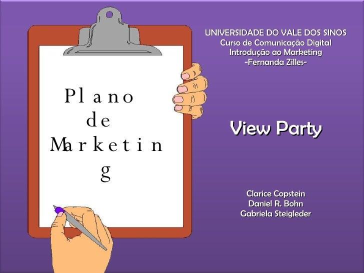 Plano  de  Marketing <ul><li>UNIVERSIDADE DO VALE DOS SINOS </li></ul><ul><li>Curso de Comunicação Digital </li></ul><ul><...
