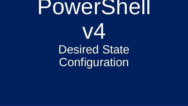PowerShell v4 Desired State Configuration