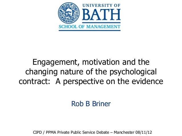 Engagement, motivation and the  changing nature of the psychologicalcontract: A perspective on the evidence               ...