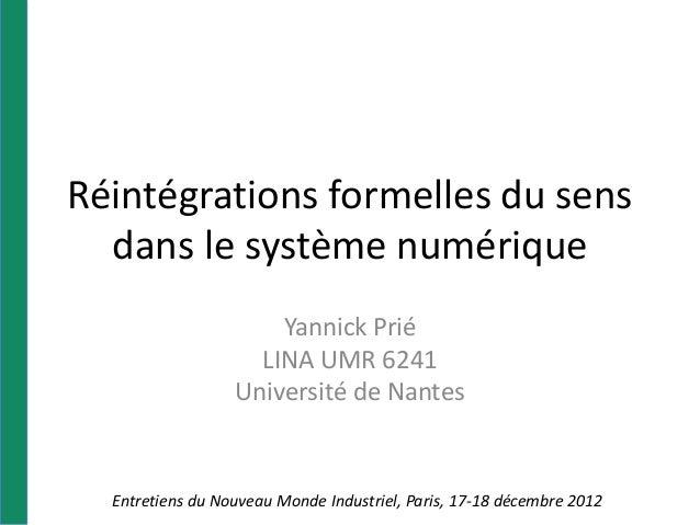 Réintégrations formelles du sens  dans le système numérique                      Yannick Prié                    LINA UMR ...
