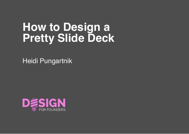 how to design a pretty slide deck