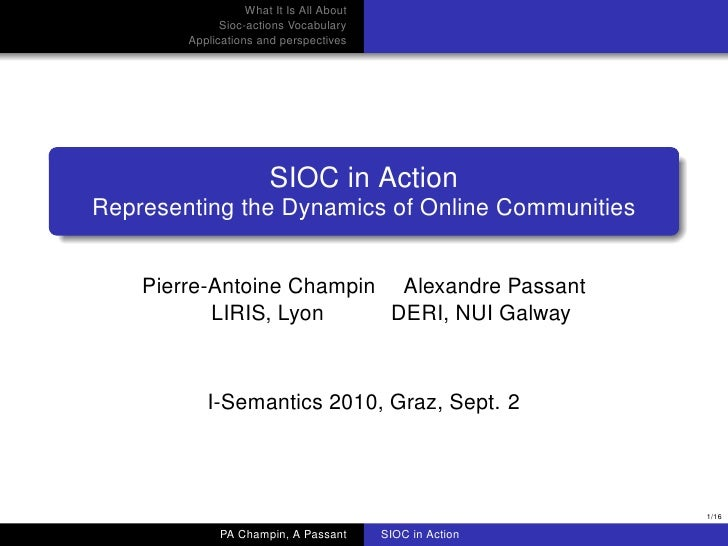 What It Is All About           Sioc-actions Vocabulary      Applications and perspectives                     SIOC in Acti...