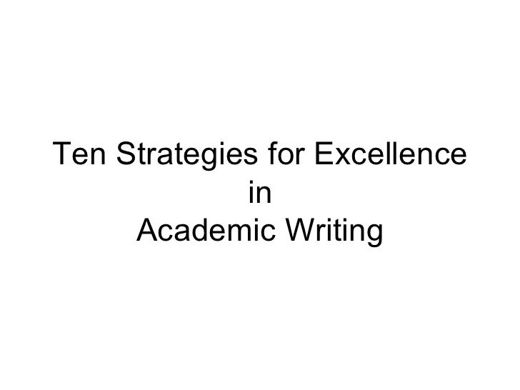 Ten Strategies for Excellence in Academic Writing