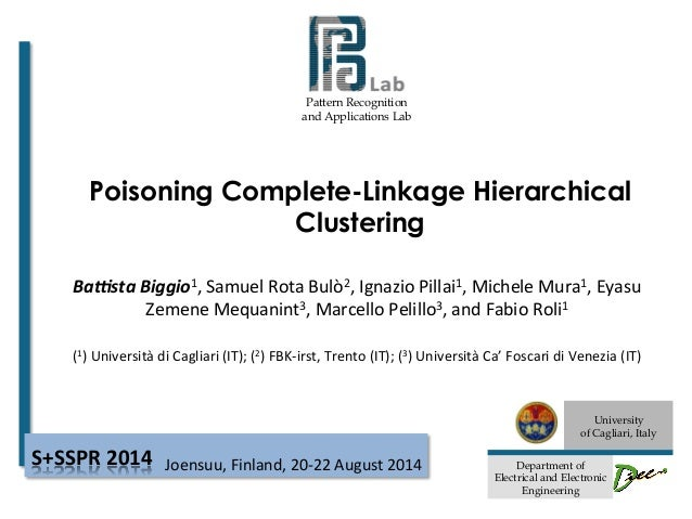 Pattern Recognition  and Applications Lab  Poisoning Complete-Linkage Hierarchical  University  of Cagliari, Italy  Depart...