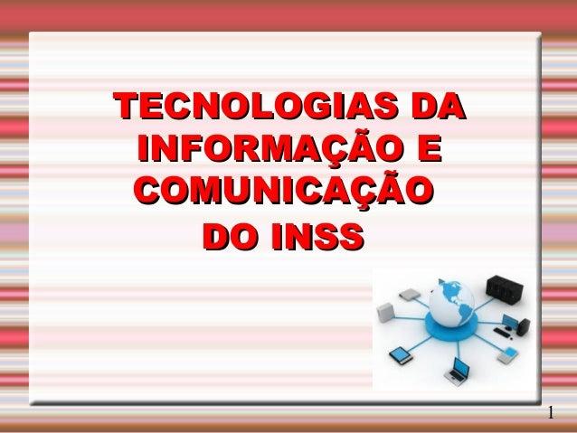 TTEECCNNOOLLOOGGIIAASS DDAA  IINNFFOORRMMAAÇÇÃÃOO EE  CCOOMMUUNNIICCAAÇÇÃÃOO  DDOO IINNSSSS  1