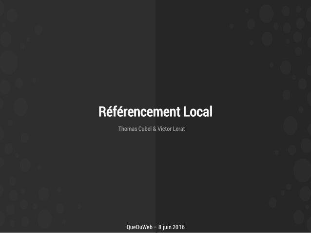 Référencement Local QueDuWeb – 8 juin 2016