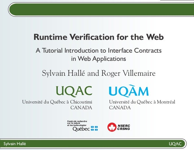 Sylvain Hallé Sylvain Hallé and Roger Villemaire Runtime Verification for the Web A Tutorial Introduction to Interface Con...