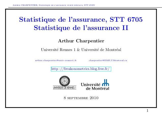 Arthur CHARPENTIER, Statistique de l'assurance, sujets sp´eciaux, STT 6705V Statistique de l'assurance, STT 6705 Statistiq...