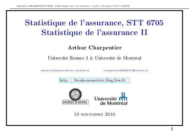 Arthur CHARPENTIER, Statistique de l'assurance, sujets spéciaux, STT 6705V Statistique de l'assurance, STT 6705 Statistiqu...