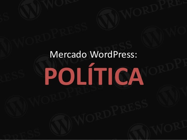 Mercado WordPress: POLÍTICA