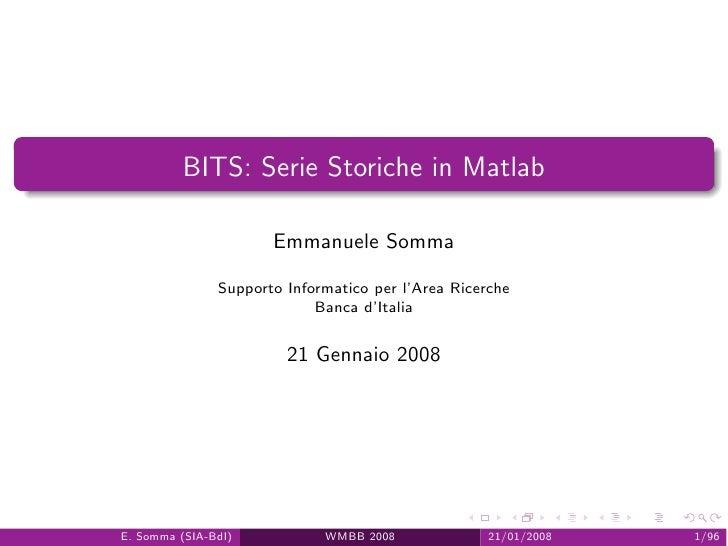 BITS: Serie Storiche in Matlab                        Emmanuele Somma                 Supporto Informatico per l'Area Rice...