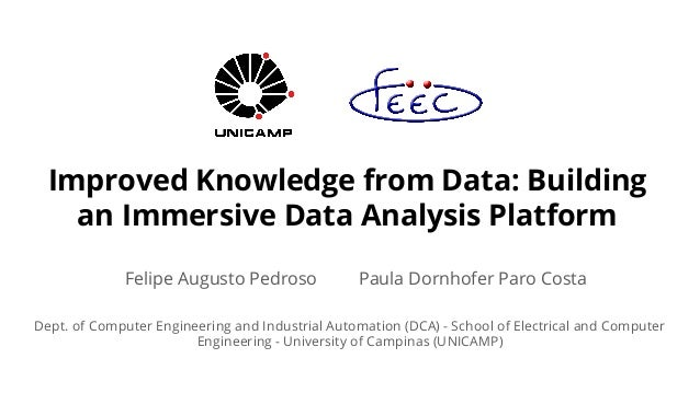 Improved Knowledge from Data: Building an Immersive Data Analysis Platform Dept. of Computer Engineering and Industrial Au...