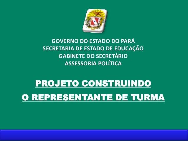 GOVERNO DO ESTADO DO PARÁ   SECRETARIA DE ESTADO DE EDUCAÇÃO        GABINETE DO SECRETÁRIO          ASSESSORIA POLÍTICA  P...