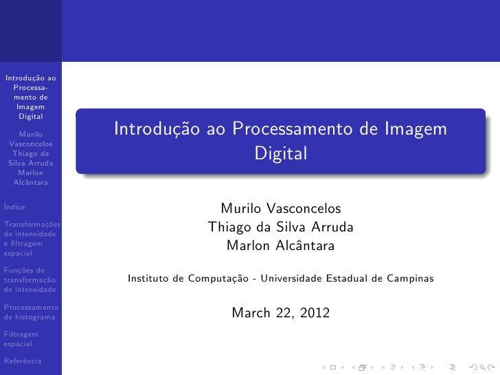 Introdu¸˜o ao       ca  Processa-  mento de   Imagem    Digital    Murilo       Introdu¸˜o ao Processamento de Imagem     ...