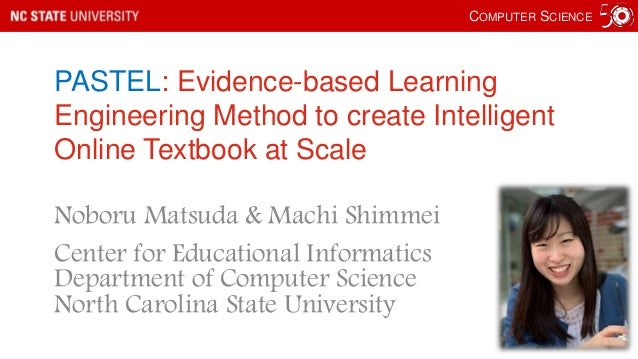 COMPUTER SCIENCE PASTEL: Evidence-based Learning Engineering Method to create Intelligent Online Textbook at Scale Noboru ...