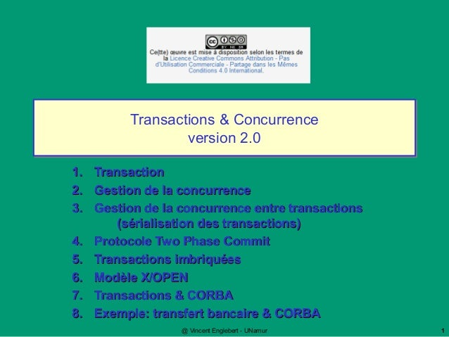 @ Vincent Englebert - UNamur 1 Transactions & Concurrence version 2.0 Transactions & Concurrence version 2.0 1.1. Transact...